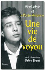 Vente EBooks : Une vie de voyou  - Jérôme PIERRAT - Michel Ardouin
