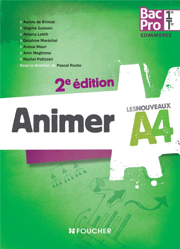 LES NOUVEAUX A4 ; animer ; 1ère, terminale ; bac pro (2e édition)