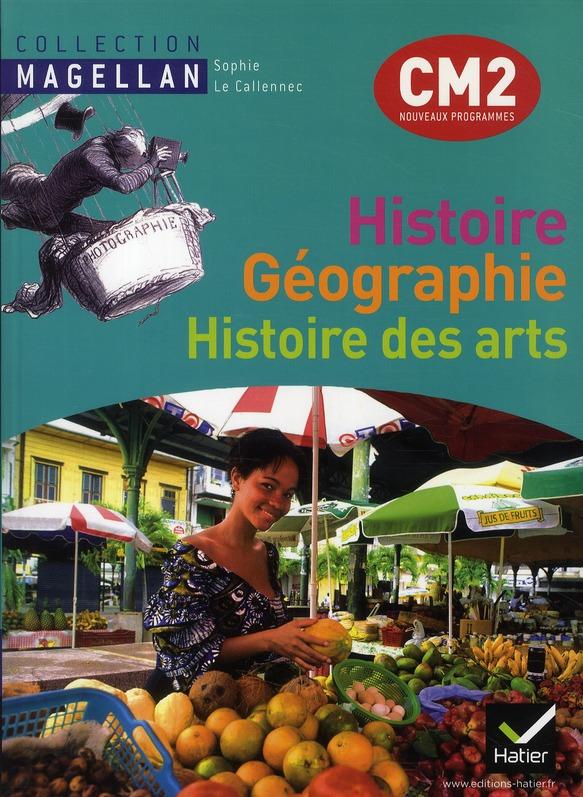 Magellan; Histoire-Geographie, Histoire Des Arts ; Cm2 ; Livre De L'Eleve (Edition 2011)