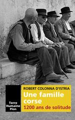 Une famille corse. 1200 ans de solitude  - Robert COLONNA D'ISTRIA