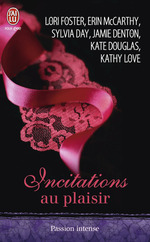 Vente Livre Numérique : Incitations au plaisir  - . Collectif - Sylvia Day - Erin McCarthy - Lori Foster