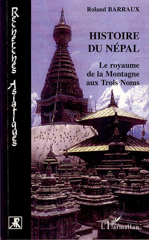 Histoire du Népal ; le royaume de la montage aux trois noms