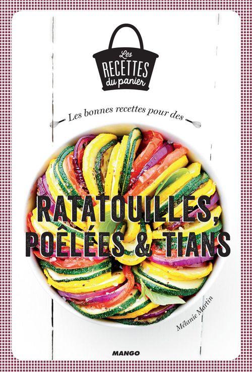 Ratatouilles, poêlées et tians