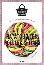 Les bonnes recettes pour des ratatouilles, poêlées et tians  - Melanie Martin - Mélanie Martin