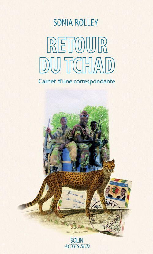 Retour du Tchad ; carnet d'une correspondante