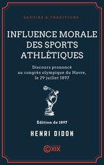 Vente Livre Numérique : Influence morale des sports athlétiques  - Henri Didon