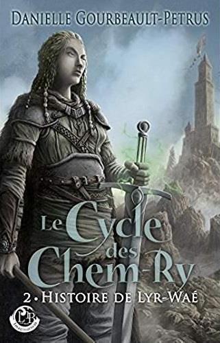 Le cycle des chem-ry t.2 ; histoire de Lyr-Waé