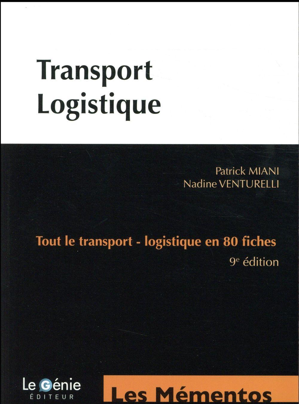 Transport-Logistique ; Tout Le Transport-Logistique En 80 Fiches (9e Edition)