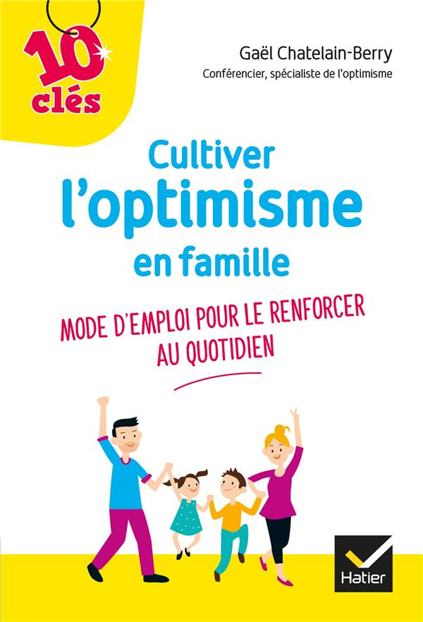 Cultiver l'optimisme en famille ; mode d'emploi pour le renforcer au quotidien