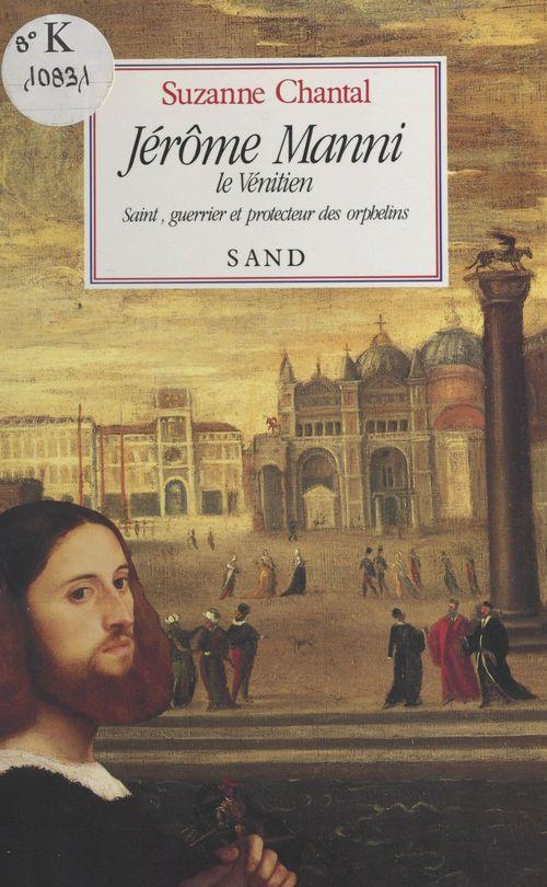 Jérôme Manni, le Vénitien : saint, guerrier et protecteur des orphelins