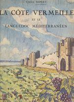 La côte Vermeille et le Languedoc méditerranéen  - Émile Ripert