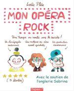 Vente Livre Numérique : Mon opéra rock. Une troupe en route vers le succès.  - Leslie Plée