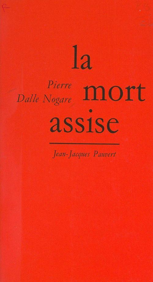 La mort assise  - Pierre Dalle Nogare
