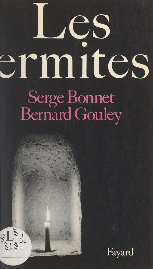 Les ermites  - Serge Bonnet  - Bernard Gouley