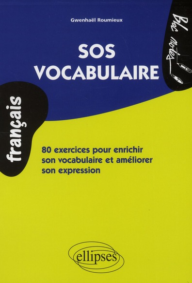 Sos Vocabulaire 80 Exercices Pour Enrichir Son Vocabulaire Et Ameliorer Son Expression