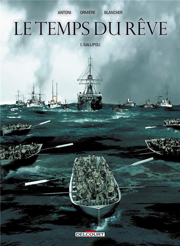 Le temps du rêve t.1 ; Gallipoli