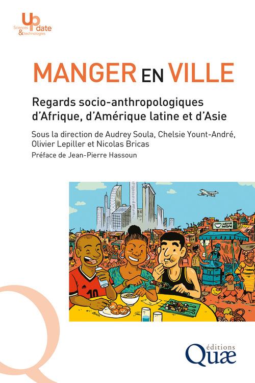 Manger en ville ; regards socio-anthropologiques d'Afrique, d'Amérique latine et d'Asie
