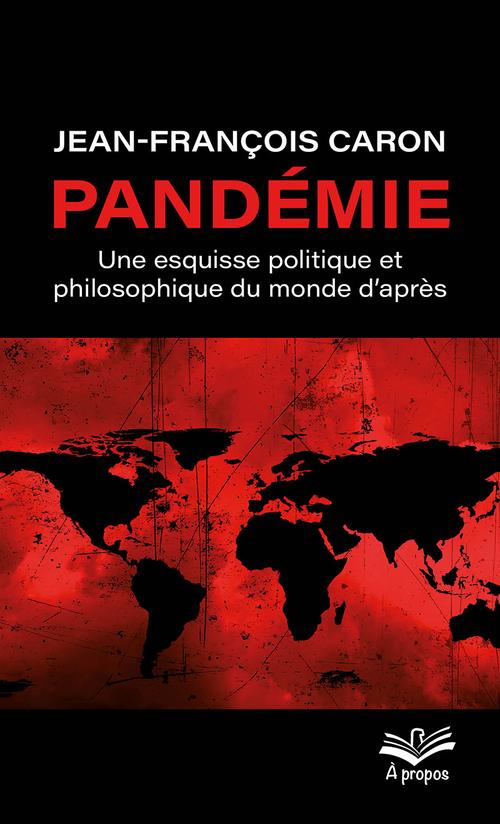 Pandémie : une esquisse politique et philosophique du monde d´après