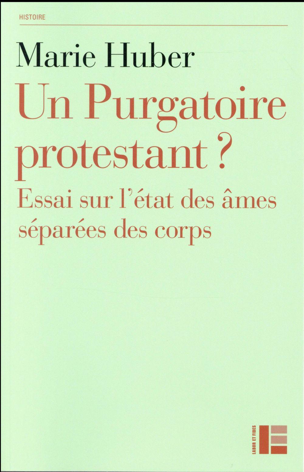 Un purgatoire protestant ? essai sur l'état des âmes séparées du corps