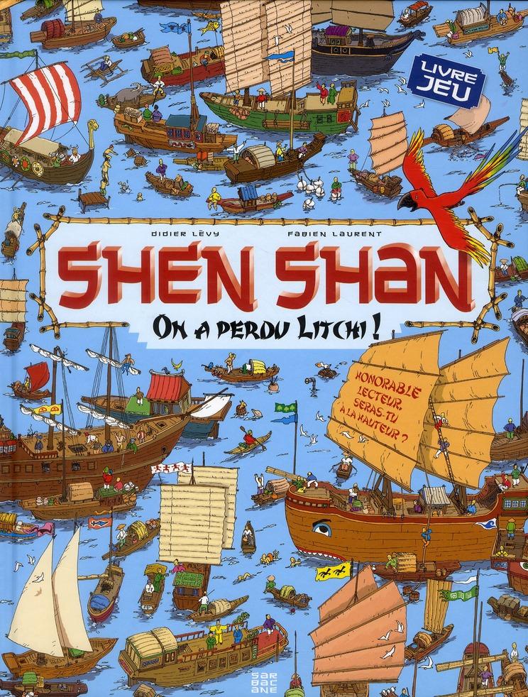 Shen Shan t.2 ; on a perdu Litchi !