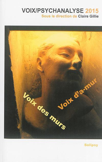 Voix des murs, voix d'a-mur ; voix-psychanalyse 2015