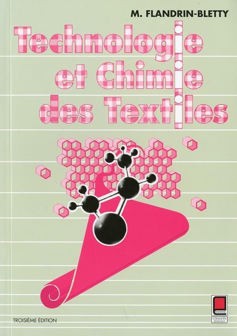 Technologie Et Chimie Des Textiles (3e Edition)