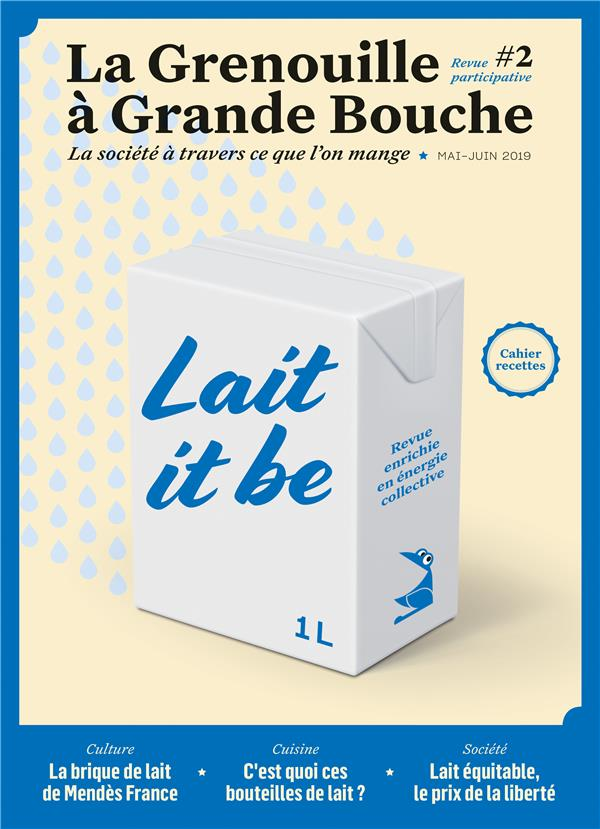 La grenouille a grande bouche n.2 ; lait it be
