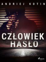 Czlowiek haslo  - Andriej Kotin