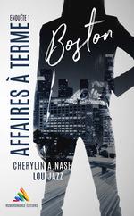 Vente Livre Numérique : Boston : Affaires à terme  - Enquête 1  - Lou Jazz - Cherylin A.Nash