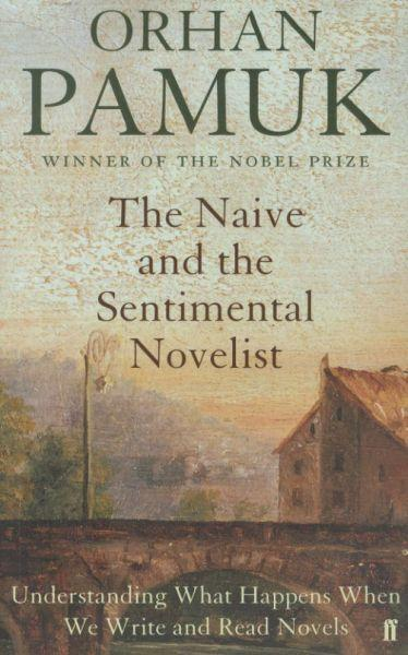 The naive and the sentimental novelist - the charles eliot norton lectures