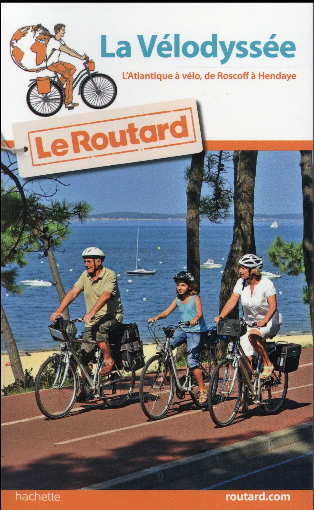 La vélodyssée ; l'Atlantique à vélo, de Roscoff à Hendaye 2016/2017