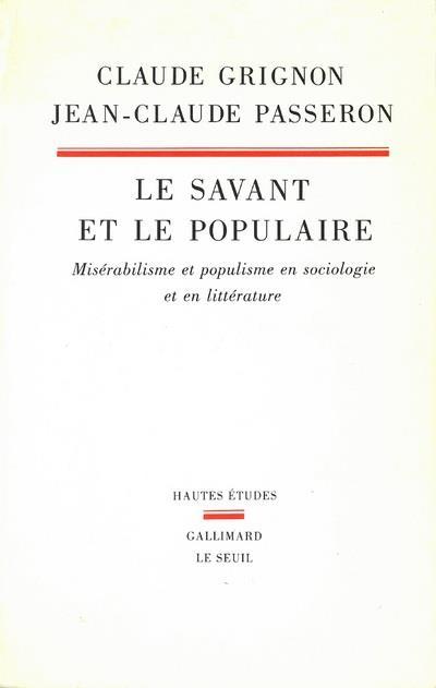 le savant et le populaire ; misérabilisme et populisme en sociologie et en littérature