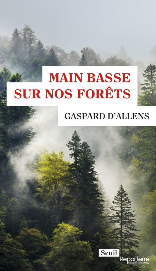 Main basse sur nos forêts  - Gaspard d'Allens
