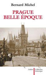 Vente EBooks : Prague, Belle Époque  - Michel.. Bernard