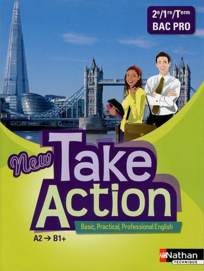 New Take Action ; 2e, 1re Et Terminale ; Bac Pro ; Livre De L'Eleve