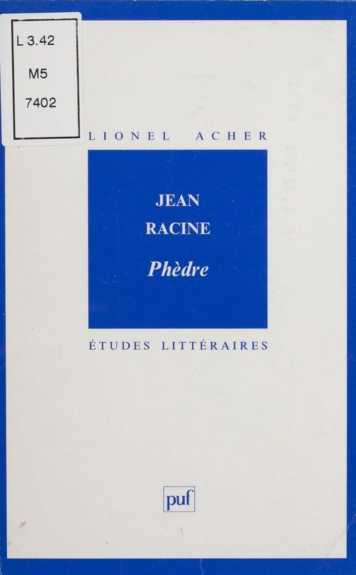 ETUDES LITTERAIRES T.60 ; Phèdre, de Jean Racine
