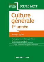 Culture générale ; 1re année ece/ecs/ect  - Veronique Anglard