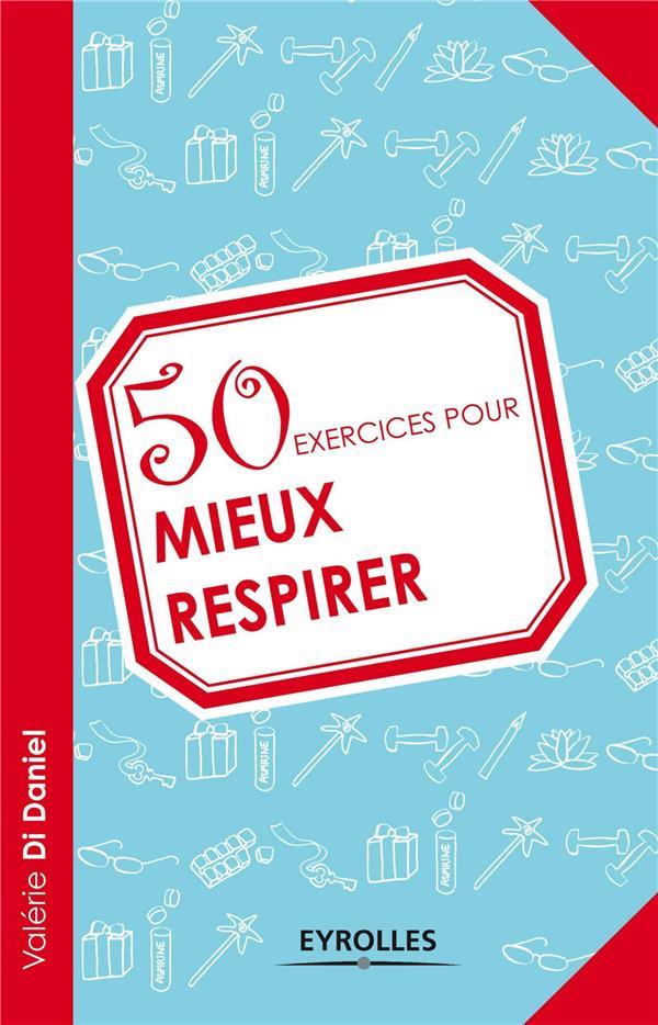 50 Exercices Pour Mieux Respirer