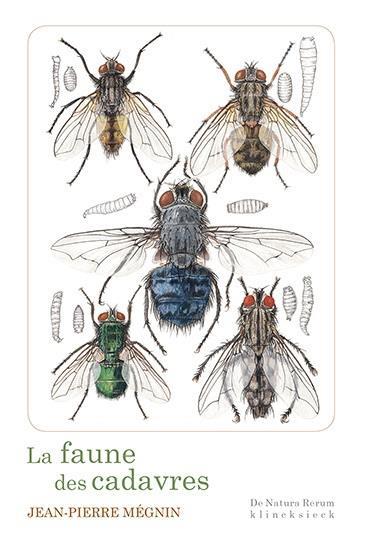 La faune des cadavres ; application de l'entomologie à la médecine légale