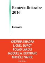 Vente Livre Numérique : Extraits Rentrée littéraire Julliard 2016  - Fouad Laroui - Jacques André BERTRAND - Lionel Duroy - Yasmina Khadra - Michèle SARDE