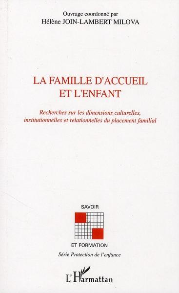 La famille d'accueil et l'enfant ; recherches sur les dimensions culturelles, institutionnelles et relationnelles du placement familial