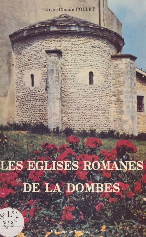 Les églises romanes de la Dombes  - Jean-Claude Collet