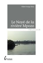 Le Noyé de la rivière Mpozo  - Gilbert Aonga Ebolu