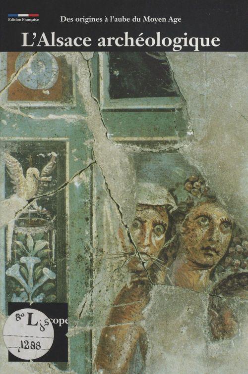 Musée archéologique, Strasbourg : L'Alsace des origines au VIIIe siècle