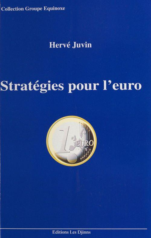 Strategies pour l'euro: a l'usage des entreprises...et des gagnants de l'europe unie