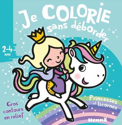Je colorie sans déborder ; princesses et licornes ; 2/4 ans