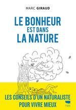 Le bonheur est dans la nature  - Marc Giraud