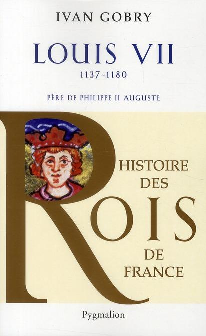 Louis VII ; 1137-1180 ; père de Philippe II Auguste