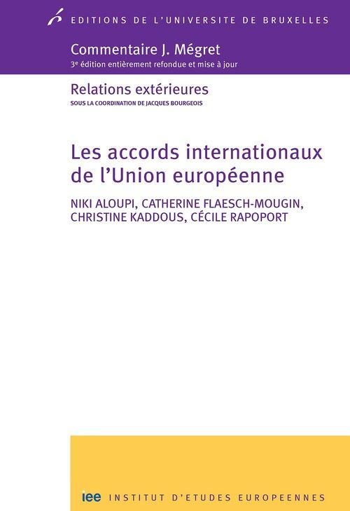 Les accords internationaux de l'Union européenne ; relations extérieures (3e édition)