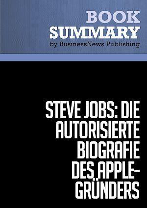 Steve Jobs ; die autorisierte biografie des Apple-Gründers